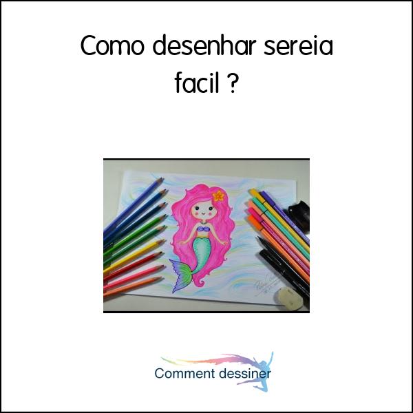 Como Desenhar Sereia Facil Como Desenhar