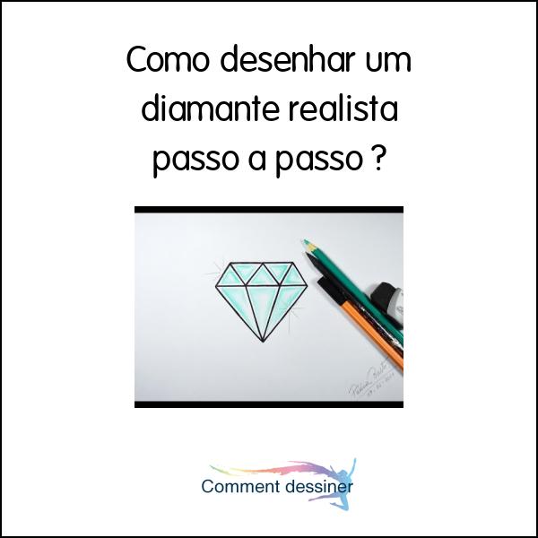 Como Desenhar Um Diamante Realista Passo A Passo Como Desenhar
