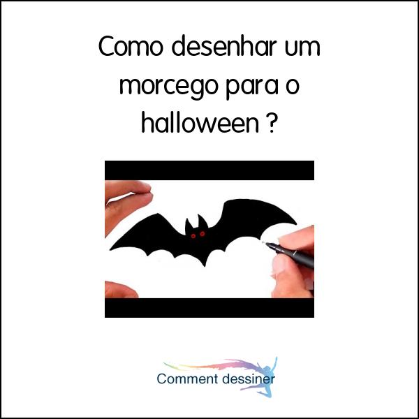 Como Desenhar Um Morcego Para O Halloween Como Desenhar